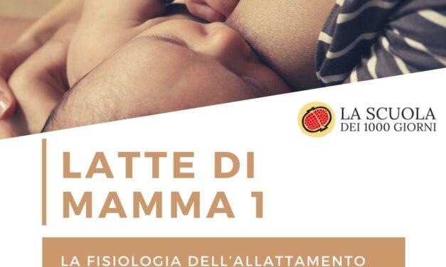 LATTE DI MAMMA 1 – LA FISIOLOGIA DELL'ALLATTAMENTO