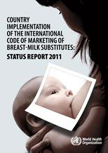 Country implementation of the International Code of Marketing of Breast-milk Substitutes: Status Report 2011